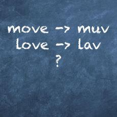 İngilizcede Move Kelimesine Muv Derken Love'a Neden Lav diyoruz?