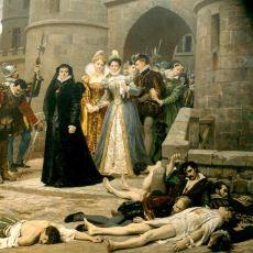 20 Bin Protestanın Katledilmesine Neden Olan Olay: Aziz Bartolomeus Yortusu Kıyımı