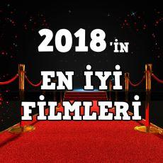 2018'in Atmosferi ve Hikayesiyle Öne Çıkan En İyi Filmleri