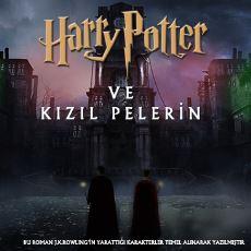 Harry Potter Serisini Devam Ettiren Türkçe Hayran Kurgusu: Harry Potter ve Kızıl Pelerin