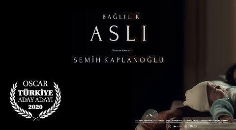 Türkiye'nin 2020 Oscar Aday Adayı Bağlılık-Aslı Filminin Fragmanı Yayınlandı
