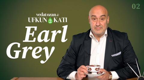 Koku Uzmanı Vedat Ozan ile Ufkun 2 Katı Programının 2. Bölümü: Earl Grey